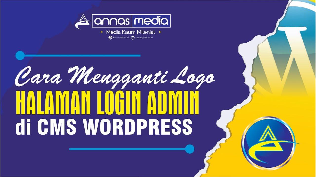 Cara Mengganti Logo di Halaman Login Admin WordPress - YouTube