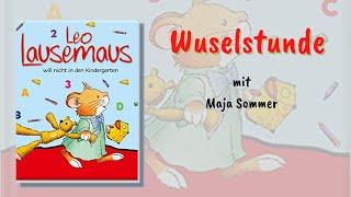 Leo Lausemaus will nicht in den Kindergarten - Wuselstunde  mit Maja und Bambi