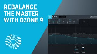 Rebalance the Master with Master Rebalance | iZotope Ozone