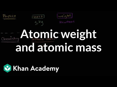 Atomic weight and atomic mass   Atoms, compounds, and ions   Chemistry   Khan Academy