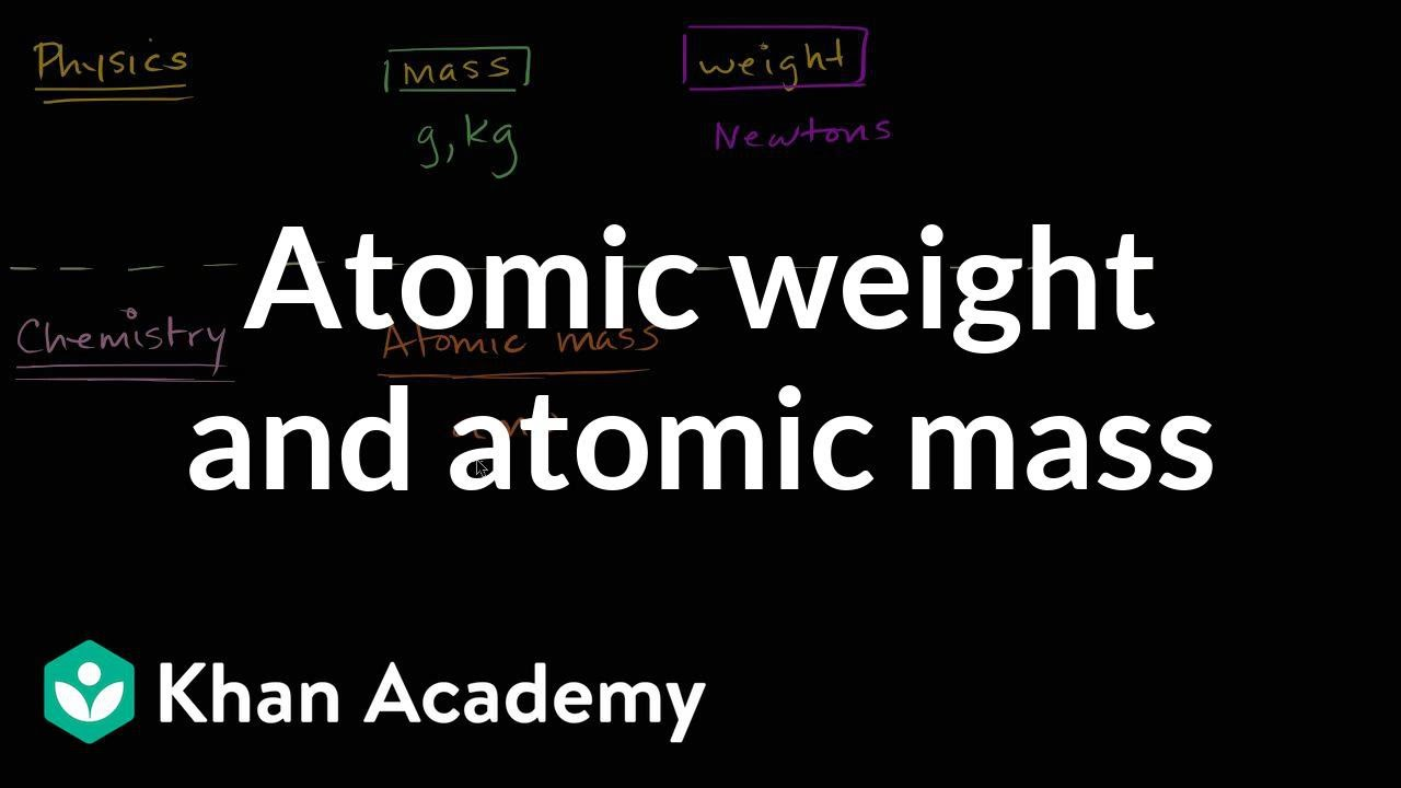 Atomic Weight And Atomic Mass Atoms Compounds And Ions