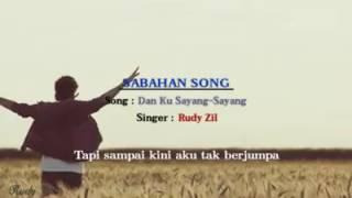 Rudy zil -Dan ku sayang sayang (Versi studio) Official lyric video
