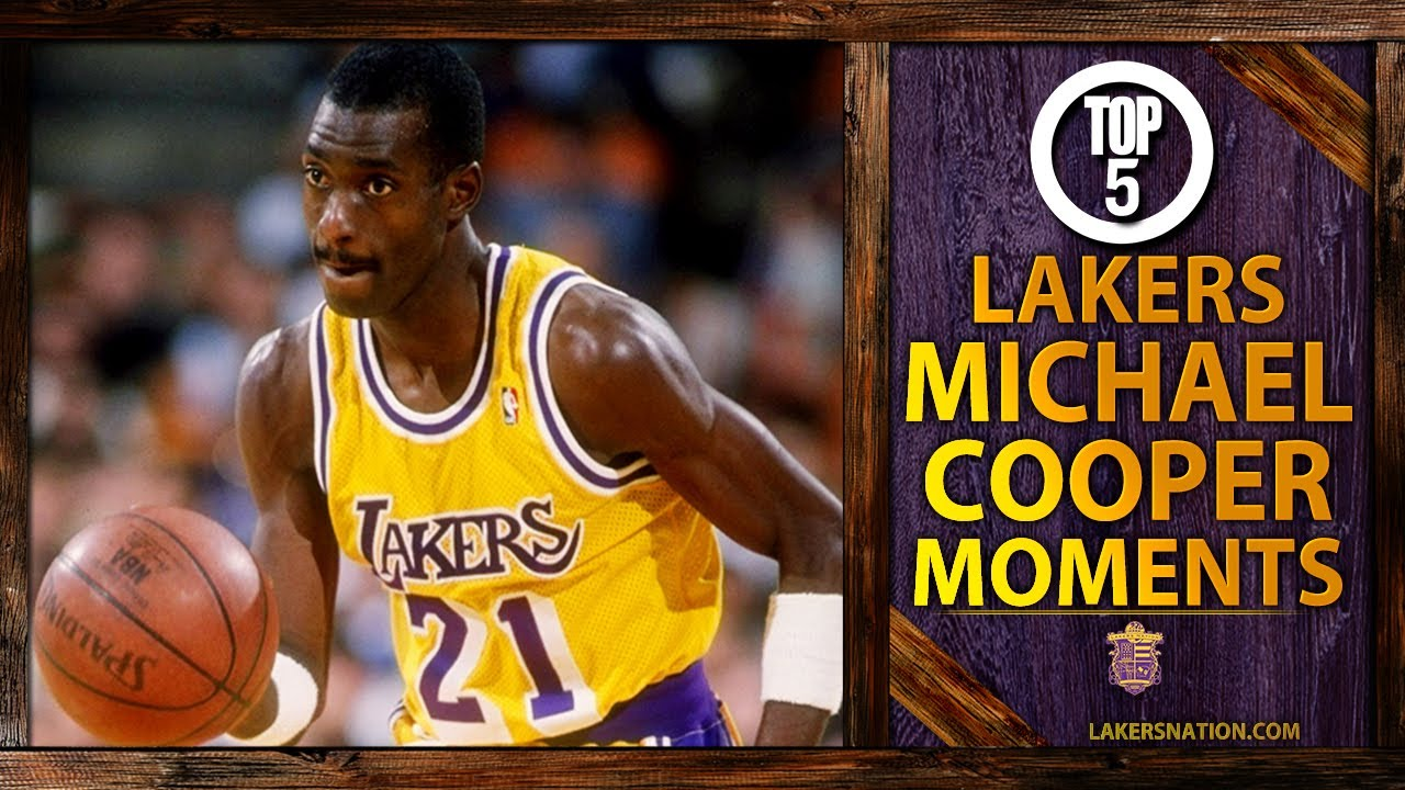 Michael Cooper s Top 5 Moments In Lakers History