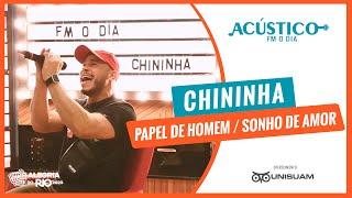 Chininha - Papel de Homem / Sonho de Amor (Acústico FM O Dia)