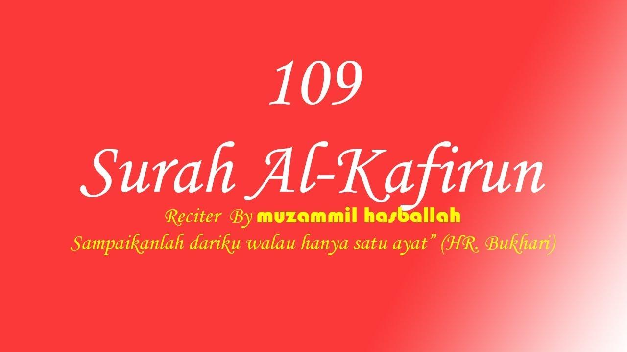 Juz Amma Surah Al Kafirun Dan Arti Terjemahannya Perkata Reciter Muzammil Hasballah Bahasa Indonesia
