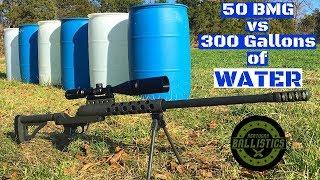 50 BMG vs Barrels of Water (300 Gallons)