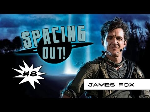 Chasing UFOs with James Fox - Spacing Out! Ep. 8