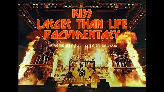 LARGER THAN LIFE (UNAUTHORIZED KISS DOCUMENTARY)