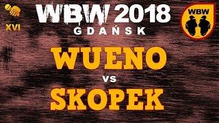 bitwa WUENO vs SKOPEK # WBW 2018 Gdańsk (finał) # freestyle battle