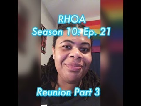 (REVIEW) Real Housewives of Atlanta | Season 10: Ep. 21 | Reunion Part 3 (RECAP)
