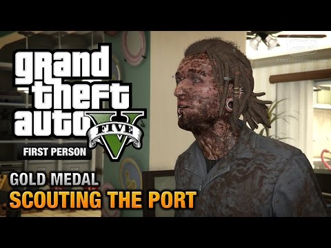 GTA 5 - Mission #28 - Scouting the Port [First Person Gold Medal Guide - PS4]