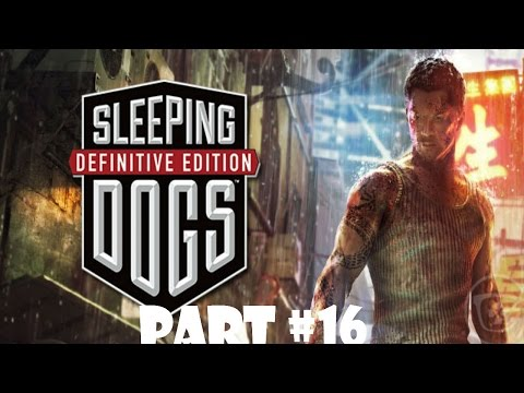 Sleeping Dogs Definitive Edition (Part 16) - TWO CHINS!!!!!!!