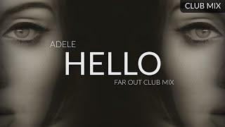 Adele - Hello (Far Out Club Mix)