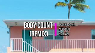 Jessie Reyez ft. Normani & Kehlani- Body Count (Remix) (Lyrics) (Official Audio)