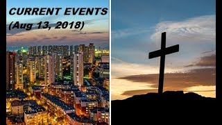 End Times Signs & Current Events  (Aug 13, 2018)