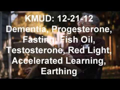 Ray peat kmud 12 21 12 dementia progesterone fasting for Fish oil testosterone