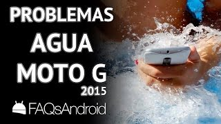 Problema Moto G 2015: agua micrófono y altavoz