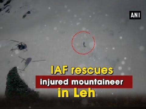 IAF rescues injured mountaineer in Leh - Jammu and Kashmir News