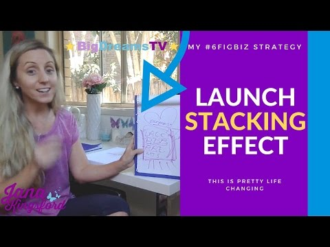 The Launch Stacking Effect (Launching Tips By Jana Kingsford) | BigDreamsTV