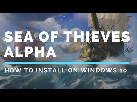 How to install Sea of Thieves Beta on Windows 10 [PC] - YouTube