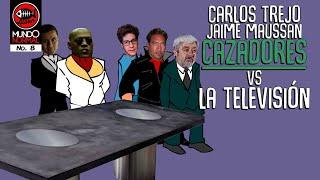 CARLOS TREJO y JAIME MAUSSAN: CAZADORES vs LA T.V.