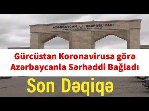 Gürcüstan Koronavirusa görə Azərbaycanla Sərhəddi Bağladı Son Dəqiqə