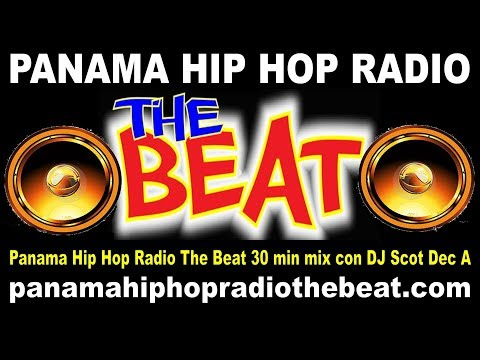Panama Hip Hop Radio The Beat 30 min  mix con DJ Scot Dec  A