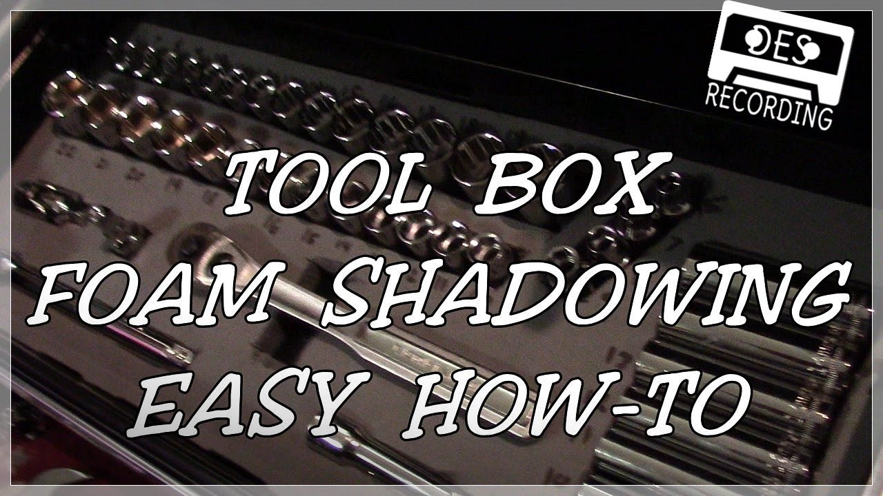 Tool Box Foam Shadowing Cheap & Easy - YouTube