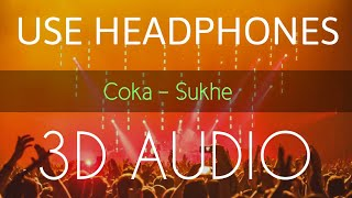 Coka Full Audio Song | 3d Audio | Sukhe Muzical Doctorz | Bass Boosted | Punjabi Hit Song  2019