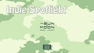The Sun and Moon - Indie Spotlight