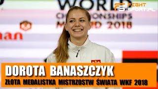 Dorota Banaszczyk - wywiad po historycznym zdobyciu MŚ Karate WKF
