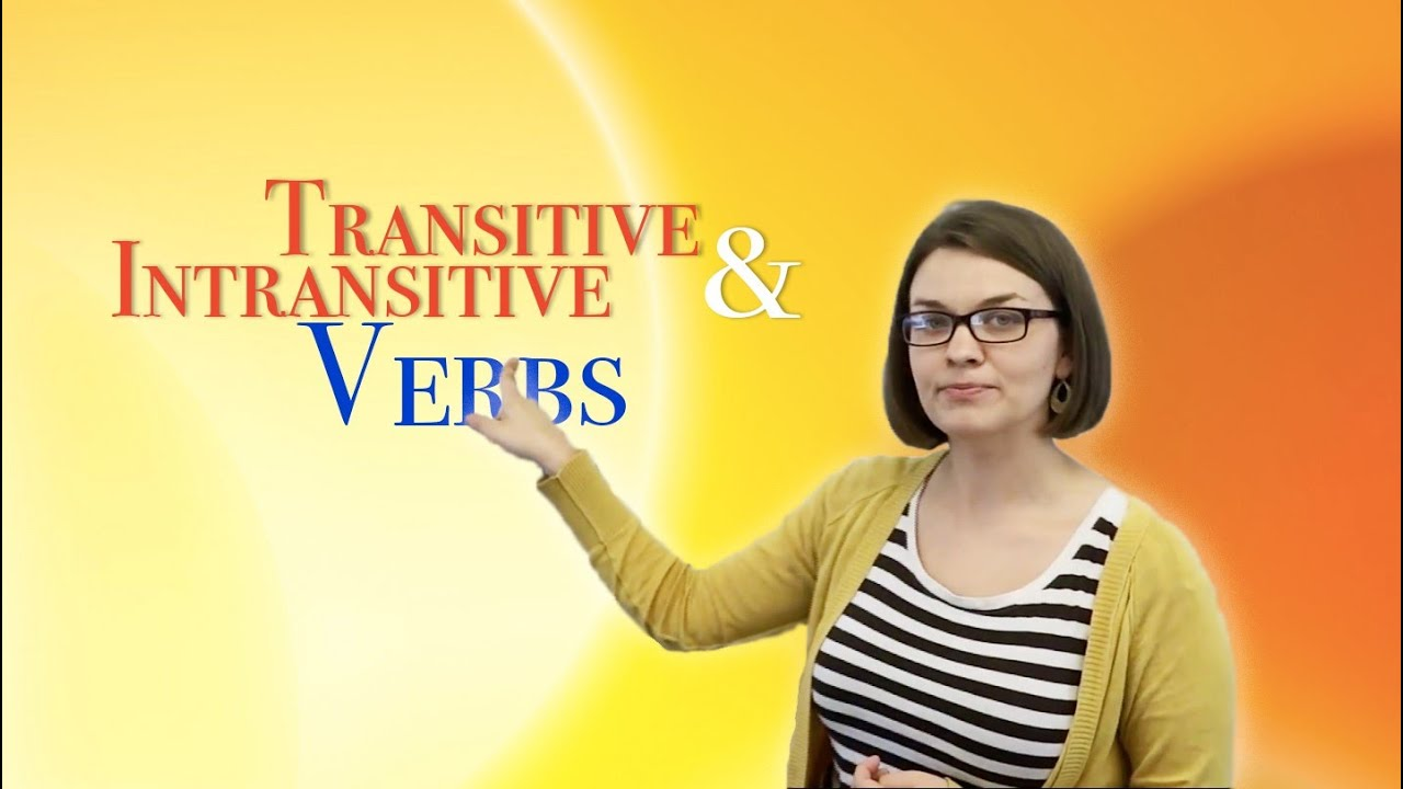 Transitive and Intransitive Verbs | English Language: Grammar