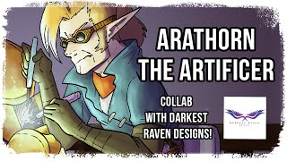 Arathorn the Artificer - Art and Story | Darkest Raven Designs Collab