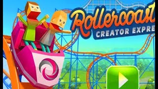 Rollercoaster Creator Express Full Gameplay Walkthrough