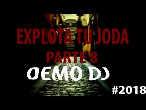 explota tu joda parte 8 con demo dj 2018 🔥🔥🔥🔥
