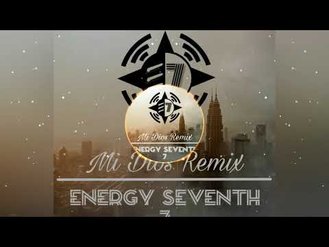 Mi Dios Remix - Energy Seventh [Progressive House]