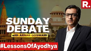 Ayodhya Dispute Ends, What Were The Lessons Learnt? | Exclusive Sunday Debate With Arnab Goswami