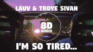 Lauv & Troye Sivan - i'm so tired... | 8D Audio 🎧 || Dawn of Music ||