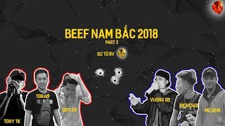 [BEEF NAM BẮC 2018] TORAI9 x TONY TK x SKYLER - RICHCHOI x MC.GEM x VUÔNG SB | VIDEO LYRICS | Part 3
