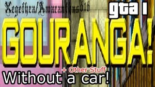 GOURANGA Without a car + Other Stuff - GTA 1 - [With Commentary]