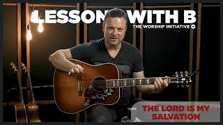How to Play The Lord Is My Salvation - Tutorial | Lessons With B
