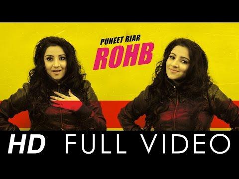 Rohb   Puneet Riar   Full Video   Feat....