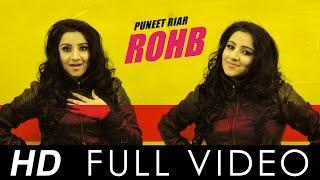 Rohb | Puneet Riar | Full Video | Feat. Deep Jandu | Brand New Song 2016