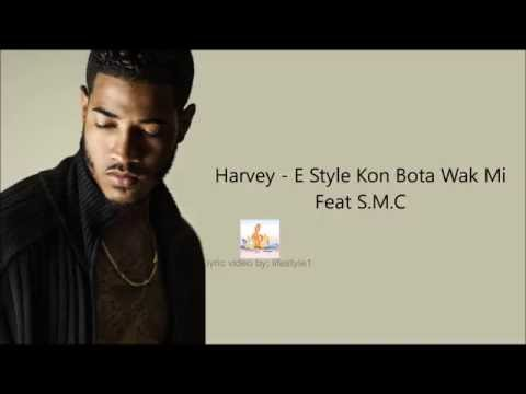 Harvey Isidora - E Style Kon Bota Wakmi Ft. S.M.C (lyrics)