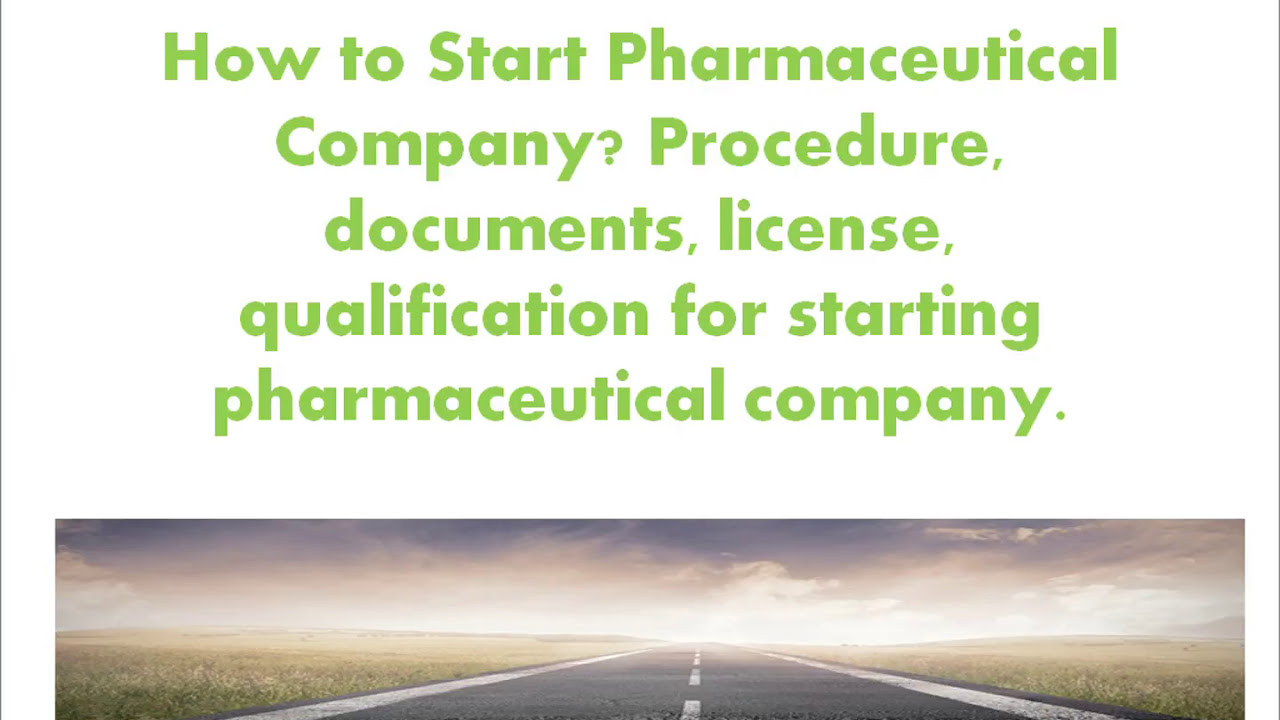 How to Start A Pharmaceutical Company? Procedure, documents