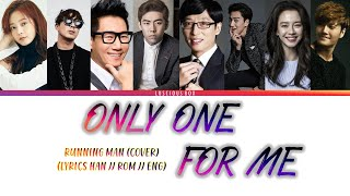 *BETTER AUDIO* RUNNING MAN (COVER) - Only One For Me (Color Coded Lyrics/가사 Han//Rom//Eng)