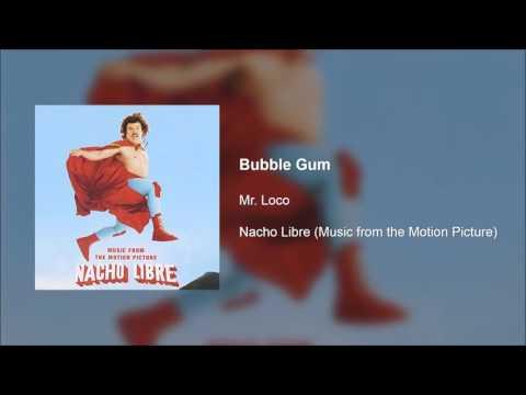 Nacho Libre OST - Bubble Gum