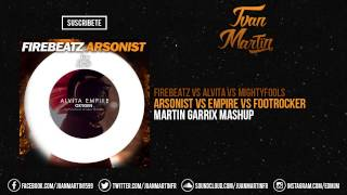 Arsonist vs Empire (Martin Garrix Mashup)