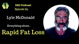 SSD.Ep.89: Lyle McDonald: Everything about Rapid Fat-Loss!