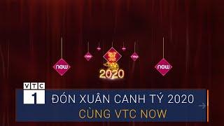 Rộn ràng đón xuân Canh tý 2020 cùng VTC Now